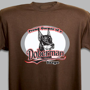 Personalized Proud Owner of a Doberman T-Shirt