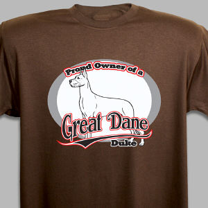 Personalized Proud Owner of a Great Dane T-Shirt