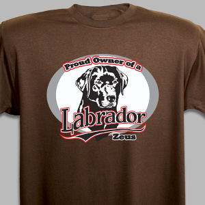 Personalized Proud Owner of a Labrador T-Shirt