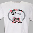 Personalized Proud Owner of a Pug T-Shirt