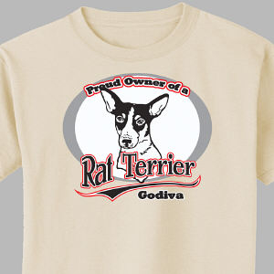 Personalized Proud Owner of a Rat Terrier T-Shirt