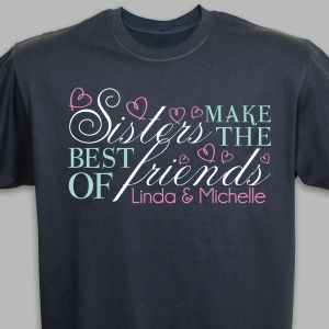 Personalized Sisters make the best friends T-shirt