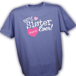 Personalized Best Sister Ever T-Shirt