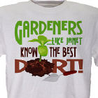 Gardeners Know The Best Dirt Personalized T-shirt