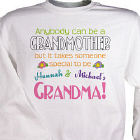 Anybody Can Be A Grandmother Personalized Sweatshirt
