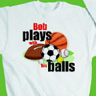 Plays With Balls Sweatshirt