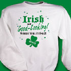 Irish and Good Looking Sweatshirt