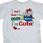 I Don't Have To Be Good Personalized Youth Christmas T-shirt