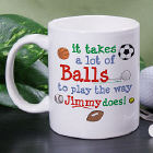 Takes A Lot of Balls Coffee Mug