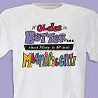 Older is Better T-shirt