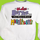 Older is Better Sweatshirt