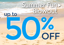 Summer Fun Blowout
