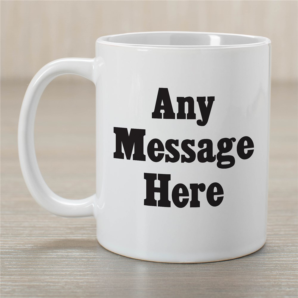 Standard Message Coffee Mug | Customizable Coffee Mugs