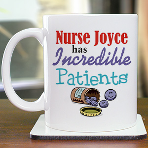 Incredible Patients Nurse Coffee Mug | Customizable Coffee Mugs