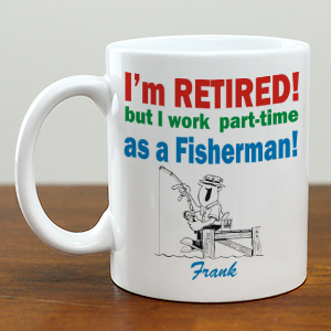 Retired...Part-Time Fisherman Coffee Mug | Customizable Coffee Mugs