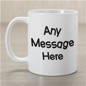 Crazy Message Coffee Mug | Custom Coffee Mug