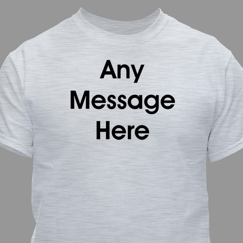 Custom Printed Block Message T-Shirt | Personalized T-Shirts