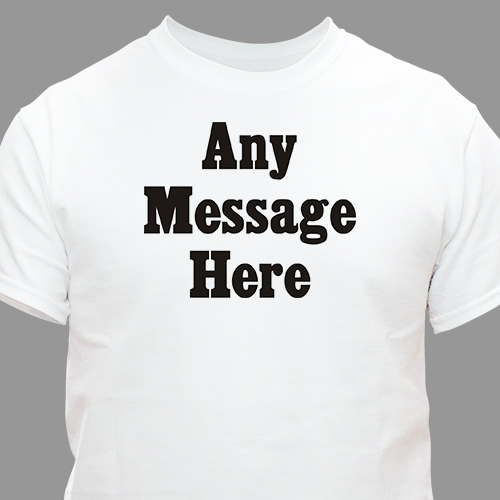 Standard Message Custom T-Shirt | Personalized T-Shirts
