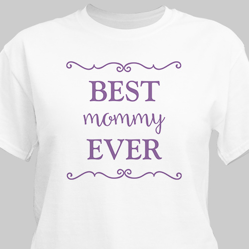 Best Ever T-Shirt | Mommy Shirt