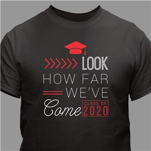 Personalized How Far We've Come T-Shirt | Graduate Gifts