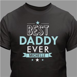 Personalized Best Dad Ever Shirt | Father's Day T-Shirts