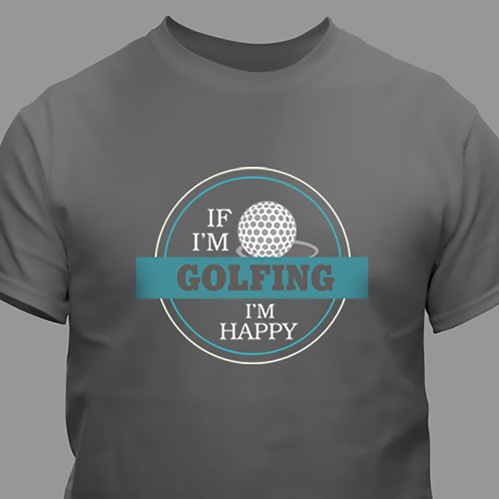 Personalized If I'm Happy T-shirt | Father's Day Shirts