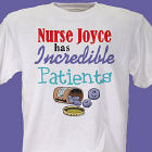 Incredible Patients Nurse T-Shirt