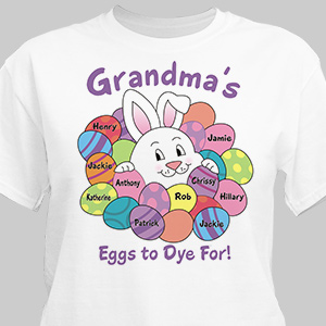 To Dye For T-Shirt | Easter Shirts For Adults