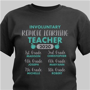 Personalized Involuntary Remote Learning Teacher T-Shirt