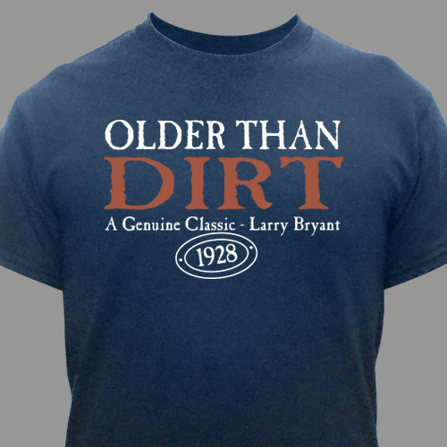 Older Than Dirt Personalized Birthday T-Shirt | Personalized T-shirts