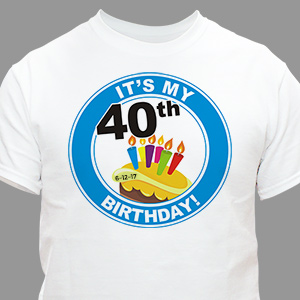 It's My Birthday Personalized 40th Birthday T-Shirt