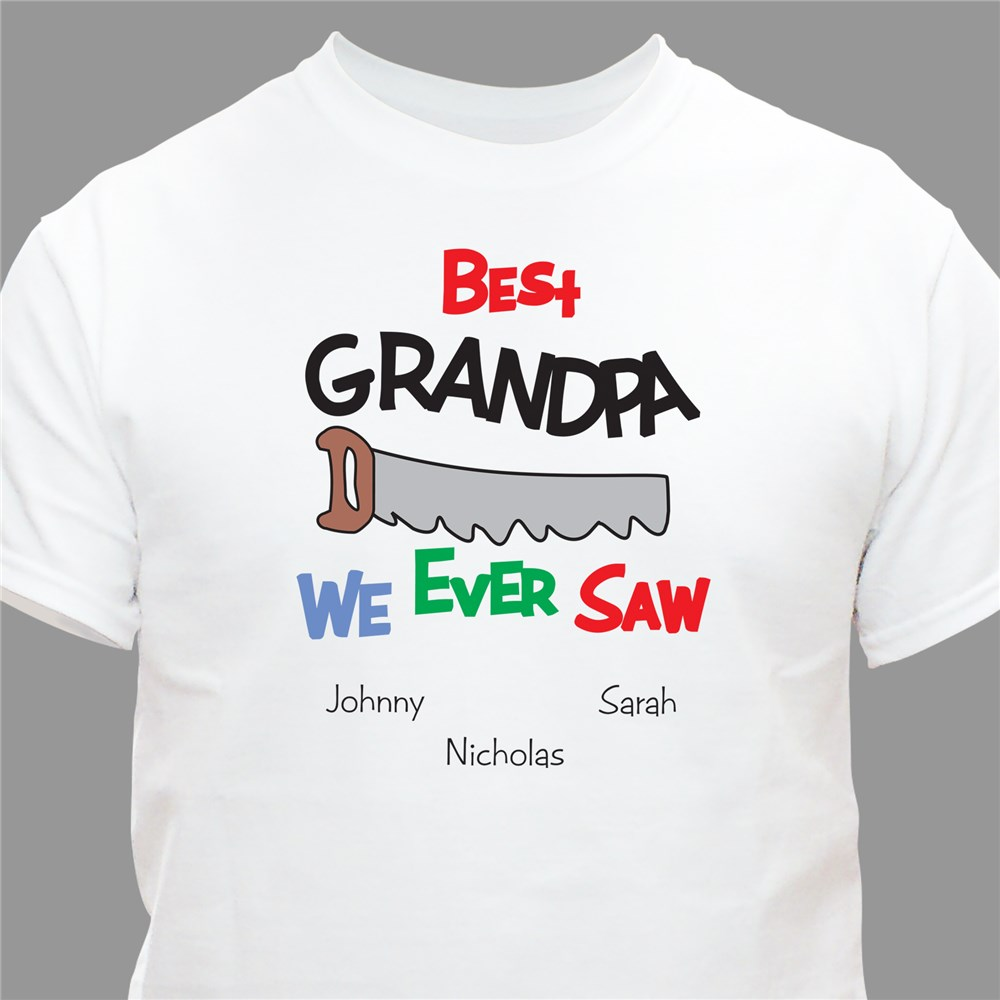Personalized Best We Ever Saw T-Shirt | Grandpa Shirts