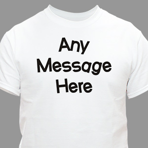 Crazy Message Custom T-shirt | Personalized T-shirts