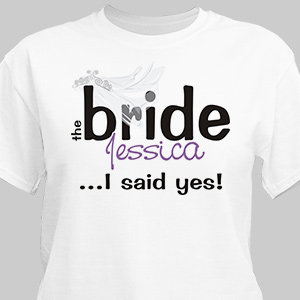 I Said Yes Bride T-Shirt | Personalized T-shirts