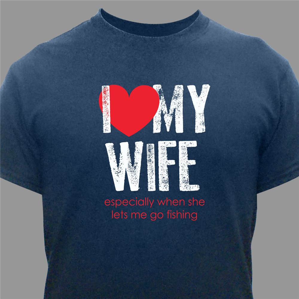 I Love My Wife T-Shirt | Personalized Valentine Gifts For Him