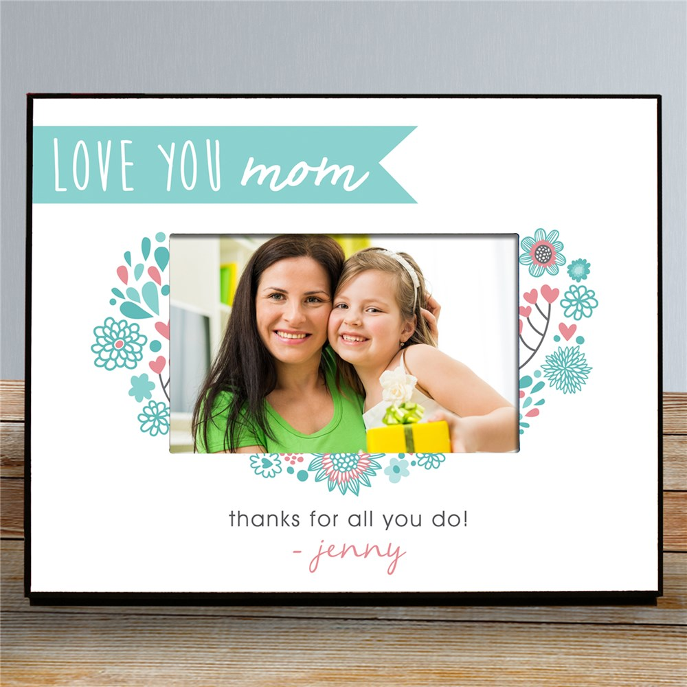 Personalized Love You Mom Frame | Personalized Picture Frame