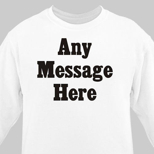 Standard Message Custom Sweatshirt | Personalized Sweatshirts