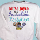 Incredible Patients Nurse Sweatshirt