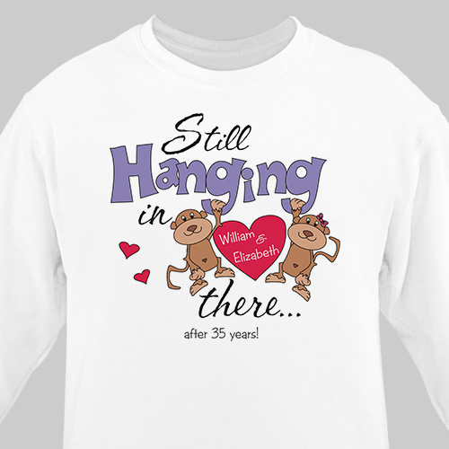Still Hangin In There Personalized Anniversary Sweatshirt | Personalized Sweatshirts