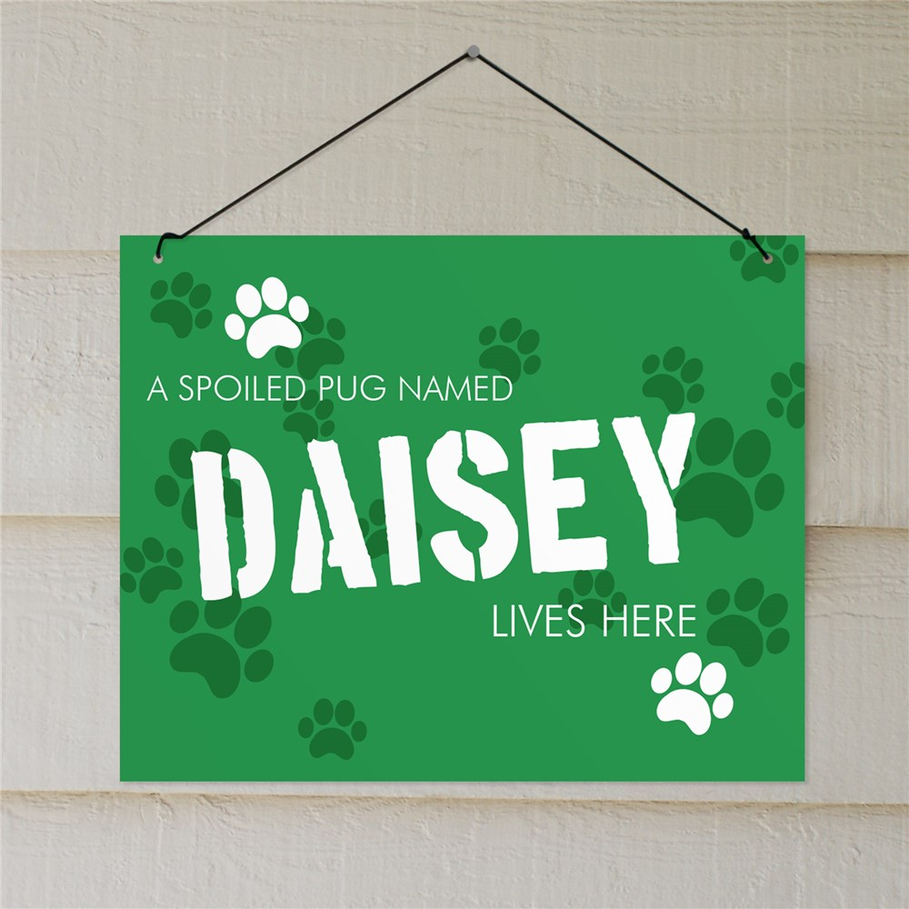 Personalized Spoiled Dog Lives Here Wall Sign | Personalized Gifts For Pet Lovers