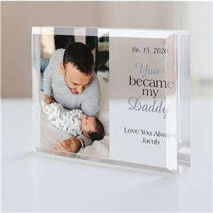 Personalized The Day You Became My Daddy Acrylic Keepsake