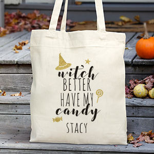 Personalized Witch Better Have My Candy Tote | Best Personalized Halloween Treat Bags