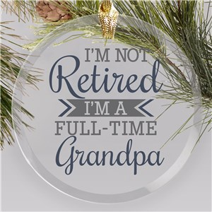 Personalized I'm Not Retired Round Glass Ornament 8177764R