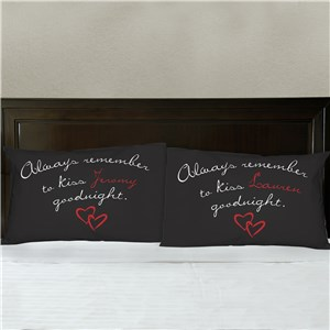 Personalized Always Remember To Kiss Goodnight Pillowcase | Valentine Pillow Cases