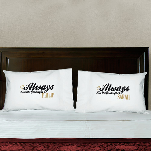 Always Kiss Me Goodnight Pillowcase Set | Romantic Gifts For Valentine's