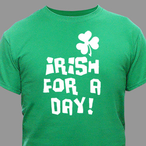 Personalized Irish For A Day T-Shirt | St. Patrick's Day Shirts
