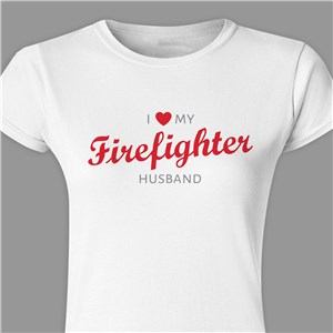 Personalized Gifts For Valentine's Day | I Love My Firefighter Shirt