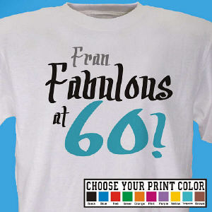 Fabulous Personalized 60th Birthday T-Shirt