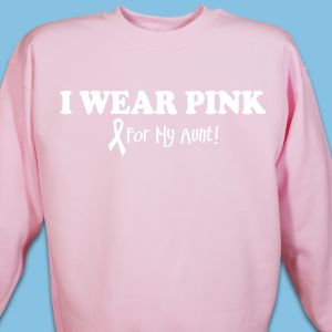 I Wear Pink - Breast Cancer Awareness Personalized Sweatshirt