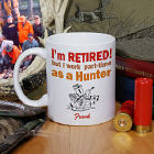 Retired...Part-Time Hunter Coffee Mug